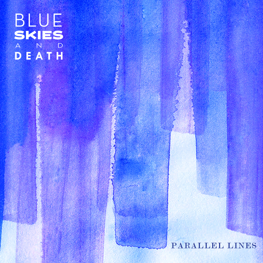 Blue Skies and Death - Parallel Lines